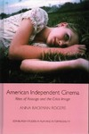 American Independent Cinema - Anna Backman Rogers (Hardcover)