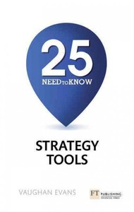25 Need-to-Know Strategy Tools - Vaughan Evans (Paperback) - Cover