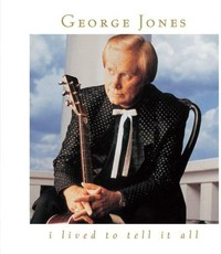 George Jones - I Lived to Tell It All (CD) - Cover