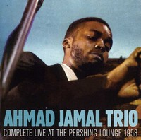 Ahmad Jamal - Complete Live At the Pershing Lounge 1958 (CD) - Cover