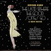 Jerome Kern - Jerome Kern: Land Where the Good Songs Go (CD)