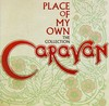 Caravan - Place of My Own: the Collection (CD)