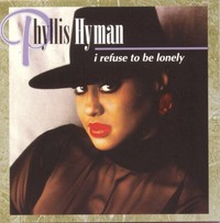 Phyllis Hyman - I Refuse to Be Lonely (CD) - Cover
