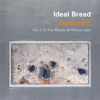 Ideal Bread - Transmit: Vol 2 of the Music of Steve Lacy (CD)