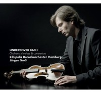 J.S. Bach / Elbipolis Baroque Orchestra / Grob - Undercover Bach: Orchestral Suites & Concertos (CD) - Cover