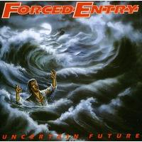 Forced Entry - Uncertain Future (CD)