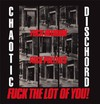 Chaotic Dischord - Fuck Religion Fuck Politics Fuck the Lot of You (Vinyl)