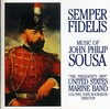 Us Marine Band - Semper Fidelis: the Music of John Philip Sousa (CD)