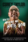 You're Making Me Hate You - Corey Taylor (Paperback)
