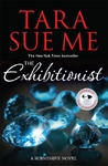 Exhibitionist - Tara Sue Me (Paperback)