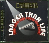 Crowbar - Larger Than Life (CD) - Cover