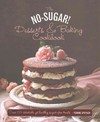 The No Sugar! Desserts & Baking Book - Ysanne Spevack (Hardcover)