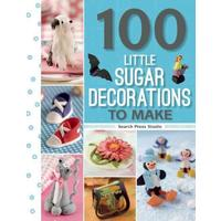 100 Little Sugar Decorations to Make - Georgie Godbold (Paperback)