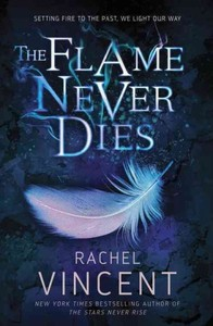 The Flame Never Dies - Rachel Vincent (Hardcover) - Cover