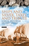 Ships and Silver, Taxes and Tribute - Hans Van Wees (Paperback)