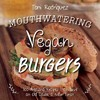 Mouthwatering Vegan Burgers - Becky Lawton (Hardcover)