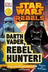 Darth Vader, Jedi Hunter! - Dk Publishing (Hardcover) Cover