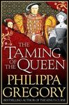 Taming of the Queen - Philippa Gregory (Paperback)