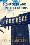Signposts and Constellations - Erik Tungate (Hardcover)