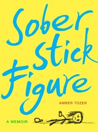 Sober Stick Figure - Amber Tozer (Hardcover) - Cover