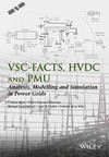 P Vsc-facts-hvdc: Modelling, Analysis and Simulation in Power Grids/P - Enrique E. Acha (Hardcover)