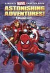A Mighty Marvel Chapter Book Astonishing Adventures! - Rich Thomas (Paperback) Cover