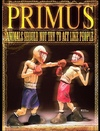 Primus: Animals Should Not Try to Act Like People (Blu-ray)