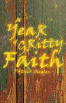 A Year of Gritty Faith - Patrick Siegler (Paperback)