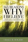 365 Reasons Why I Believe - Cragg R. Rogers (Paperback)