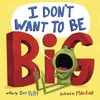 I Don't Want to Be Big - Dev Petty (Hardcover)