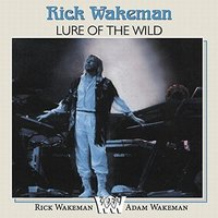 Rick & Wakeman Wakeman - Lure of the Wild (CD) - Cover