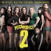 Soundtrack - Pitch Perfect 2 (CD)