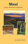 Maui Hiking, Waterfalls, and Beaches - Marshall Powell (Paperback)