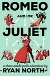 Romeo And/Or Juliet - Ryan North (Paperback)