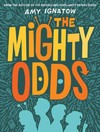 Mighty Odds (the Odds Series #1) - Amy Ignatow (Hardcover)