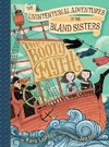 Unintentional Adventures of the Bland Sisters - Kara Lareau (Hardcover)