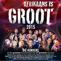 Various Artists - Afrikaans is Groot 2015 Concert (CD) - Cover