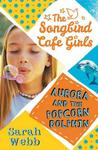 Aurora and the Popcorn Dolphin (the Songbird Cafe Girls 3) - Sarah Webb (Paperback)