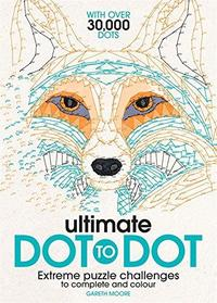 Ultimate Dot to Dot - Gareth Moore (Paperback) - Cover
