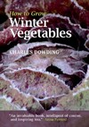 How to Grow Winter Vegetables - Charles Dowding (Paperback)