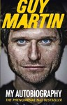 Guy Martin: My Autobiography - Guy Martin (Paperback)
