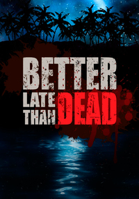 Better Late Than DEAD (PC) - Cover