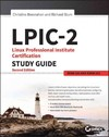 Lpic-2: Linux Professional Institute Certification Study Guide - Christine Bresnahan (Paperback)