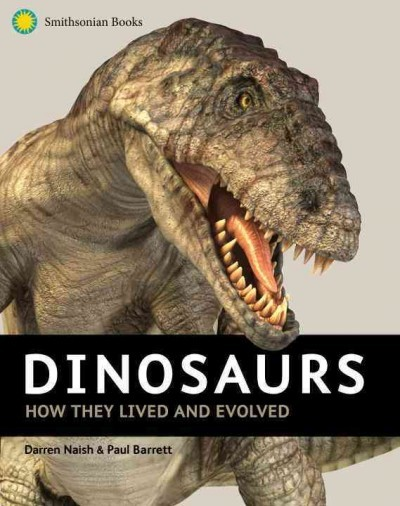 Dinosaurs How They Lived And Evolved The