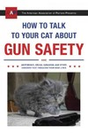 How to Talk to Your Cat About Gun Safety - Zachary Auburn (Paperback)
