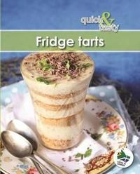 Quick and Tasty 6: Fridge Tarts - Samestelling (Paperback) - Cover