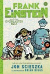 Frank Einstein and the Evoblaster Belt - Jon Scieszka (Hardcover)