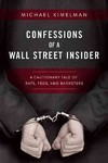 Confessions of a Wall Street Insider - Michael Kimelman (Hardcover)