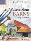 Ready to Paint: Watercolour Barns - Terry Harrison (Paperback)