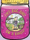 Like Bug Juice on a Burger - Julie Sternberg (Paperback)